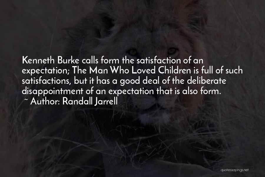 Expectation And Disappointment Quotes By Randall Jarrell