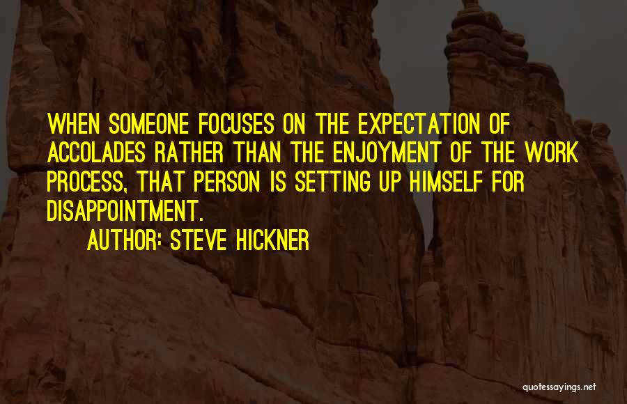 Expectation And Disappointment Quotes By Steve Hickner