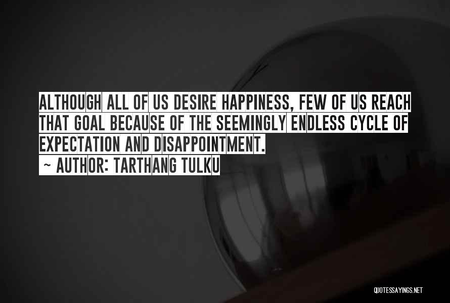 Expectation And Disappointment Quotes By Tarthang Tulku