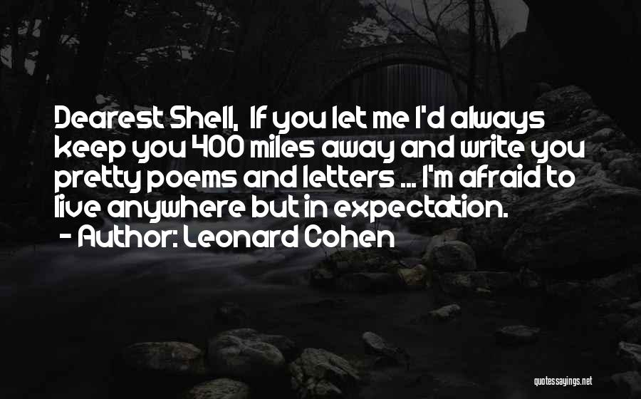 Expectation Poems And Quotes By Leonard Cohen