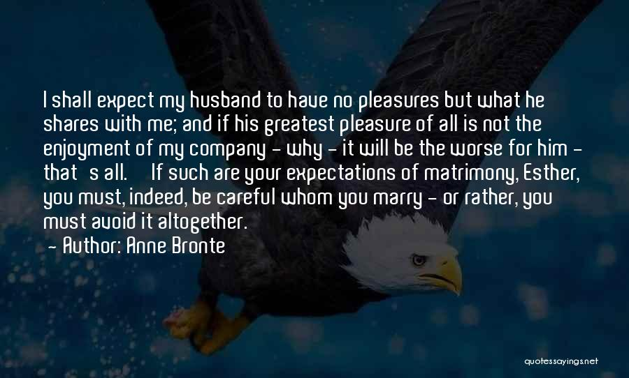 Expectations From Husband Quotes By Anne Bronte