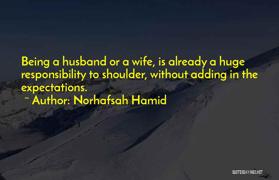 Expectations From Husband Quotes By Norhafsah Hamid