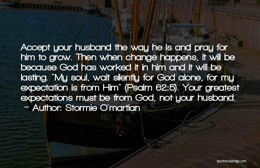 Expectations From Husband Quotes By Stormie O'martian