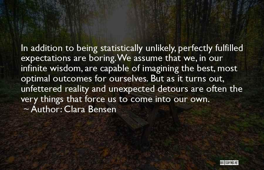 Expectations Fulfilled Quotes By Clara Bensen