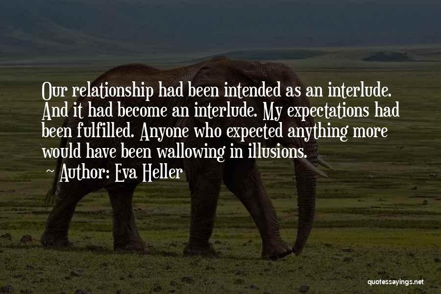 Expectations Fulfilled Quotes By Eva Heller