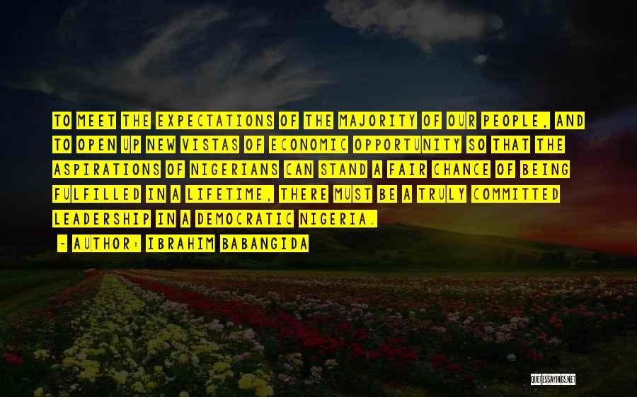 Expectations Fulfilled Quotes By Ibrahim Babangida