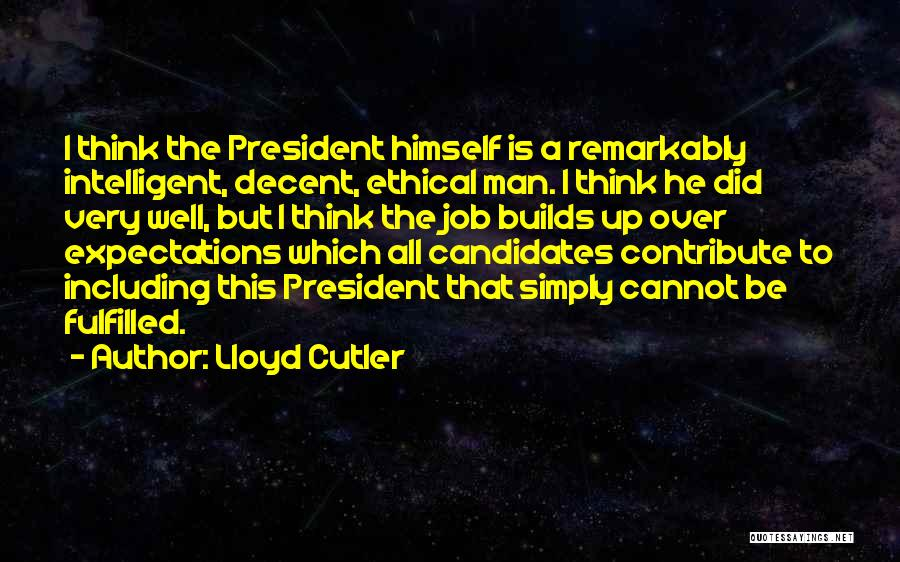 Expectations Fulfilled Quotes By Lloyd Cutler