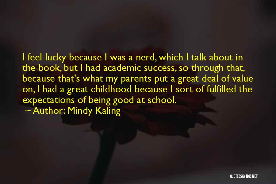 Expectations Fulfilled Quotes By Mindy Kaling