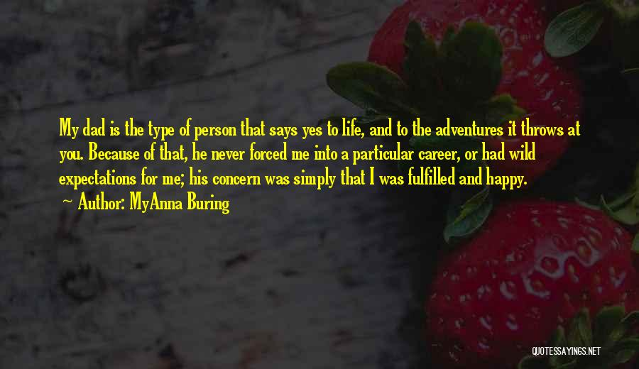 Expectations Fulfilled Quotes By MyAnna Buring