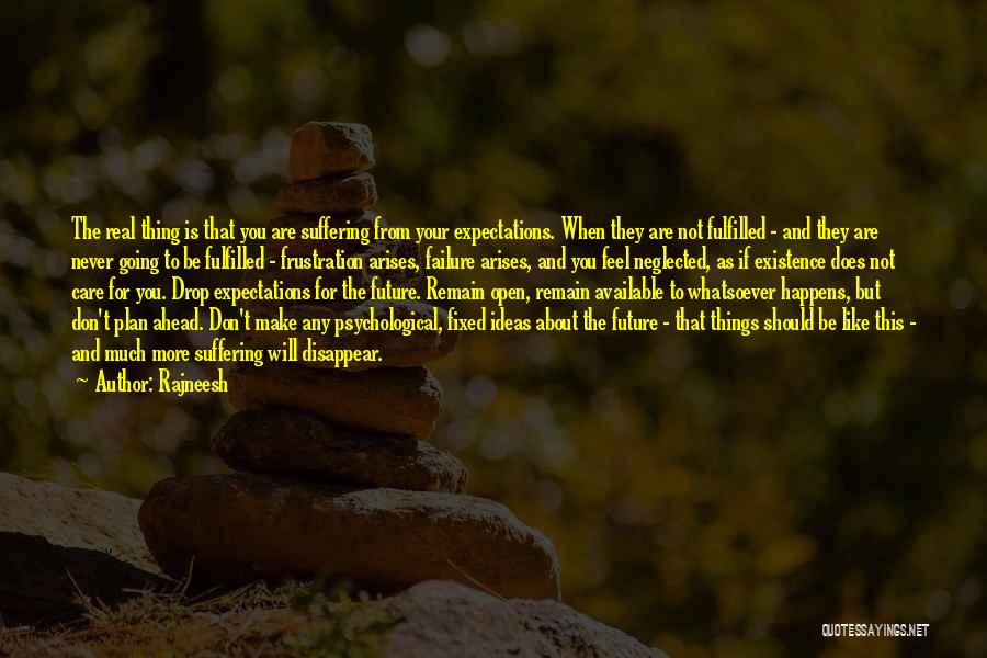 Expectations Fulfilled Quotes By Rajneesh