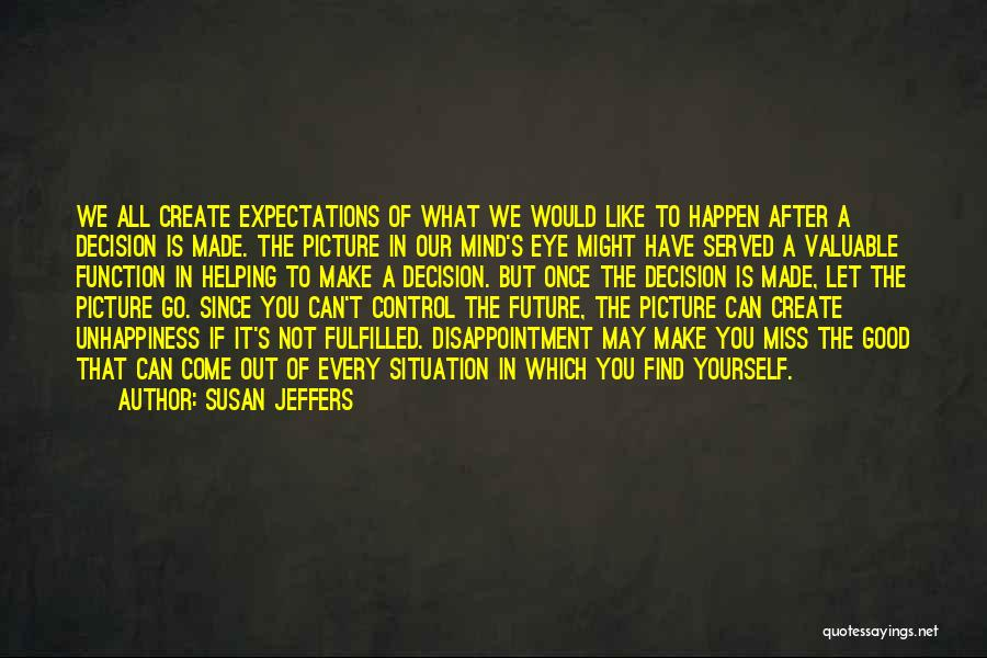 Expectations Fulfilled Quotes By Susan Jeffers