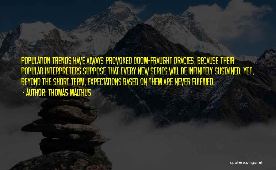 Expectations Fulfilled Quotes By Thomas Malthus