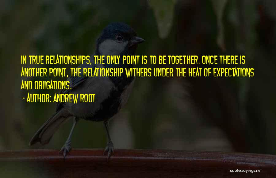 Expectations In Relationships Quotes By Andrew Root