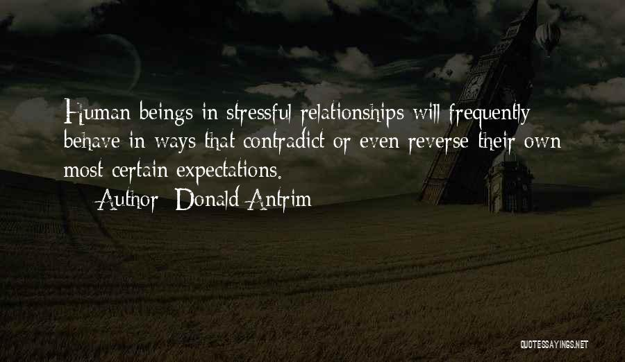 Expectations In Relationships Quotes By Donald Antrim