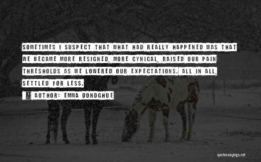 Expectations In Relationships Quotes By Emma Donoghue