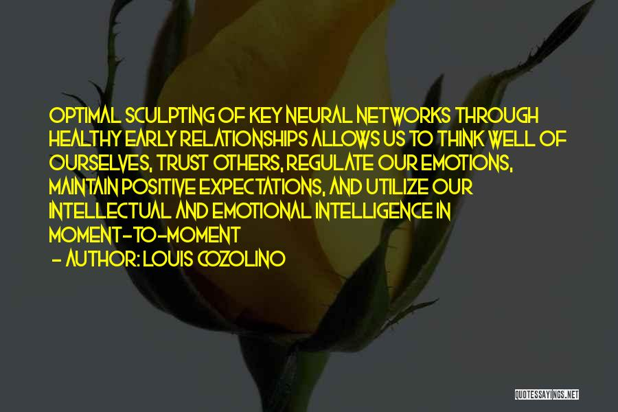 Expectations In Relationships Quotes By Louis Cozolino