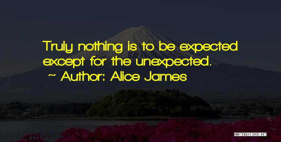 Expected Unexpected Quotes By Alice James