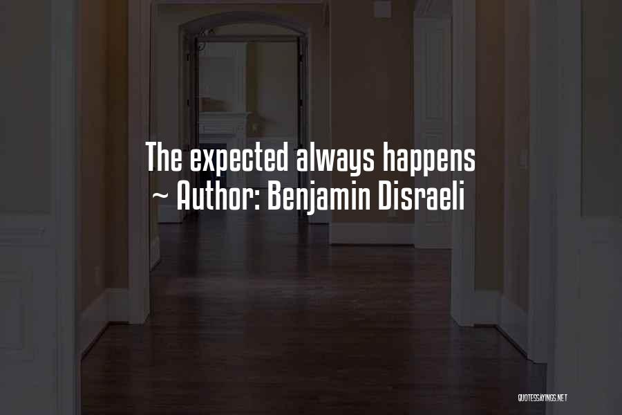 Expected Unexpected Quotes By Benjamin Disraeli