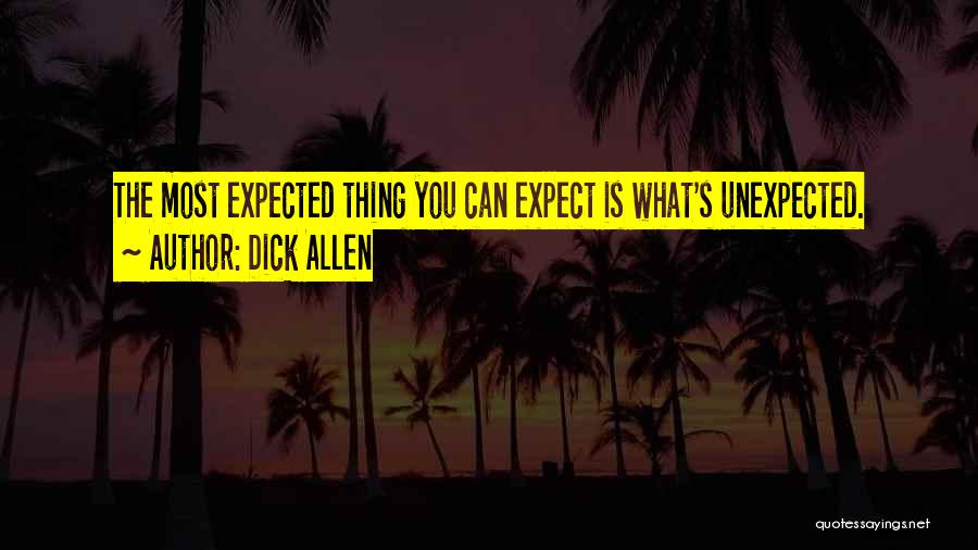 Expected Unexpected Quotes By Dick Allen