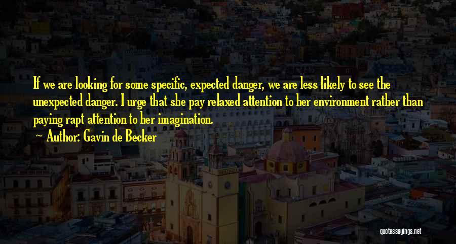 Expected Unexpected Quotes By Gavin De Becker