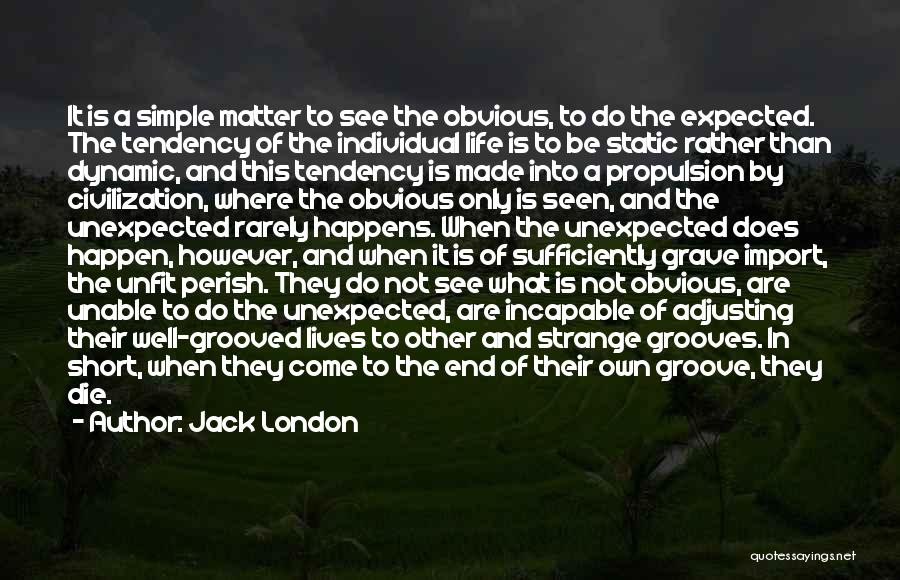 Expected Unexpected Quotes By Jack London