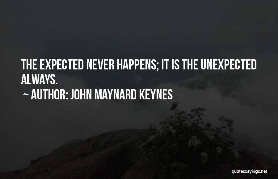 Expected Unexpected Quotes By John Maynard Keynes
