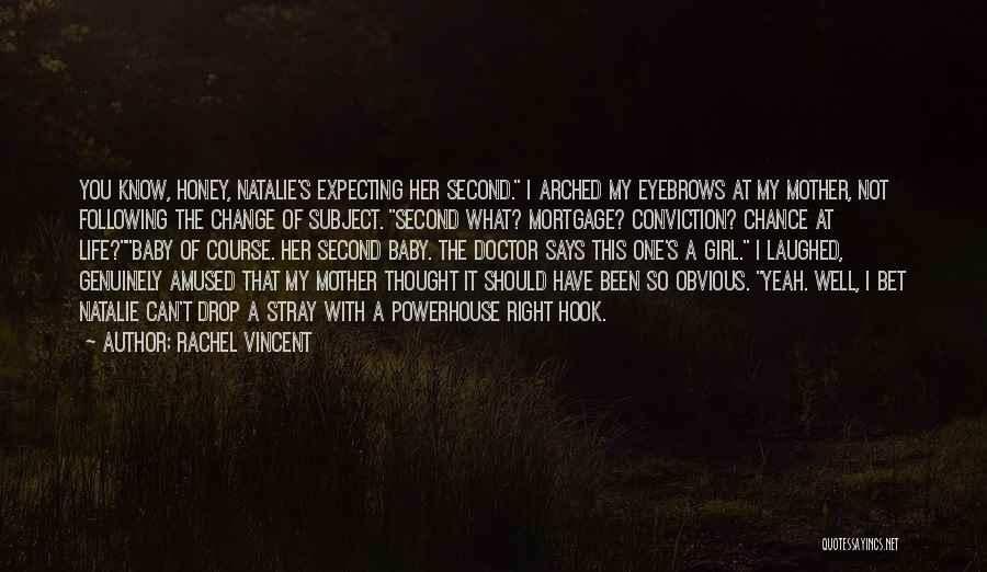 Expecting Baby Girl Quotes By Rachel Vincent