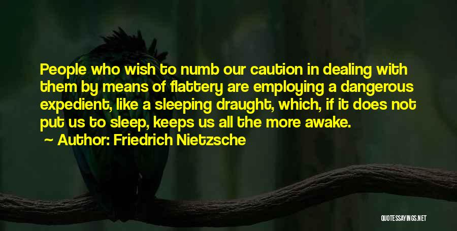 Expedient Quotes By Friedrich Nietzsche
