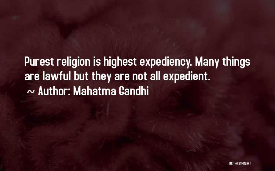 Expedient Quotes By Mahatma Gandhi