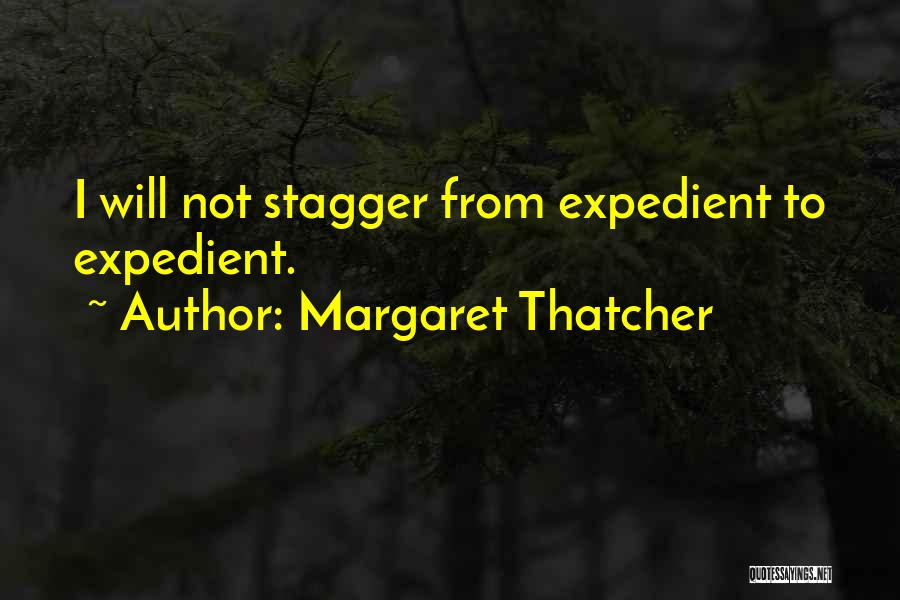Expedient Quotes By Margaret Thatcher