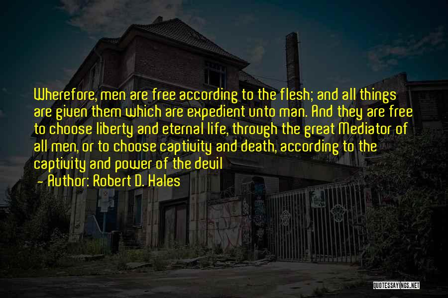 Expedient Quotes By Robert D. Hales