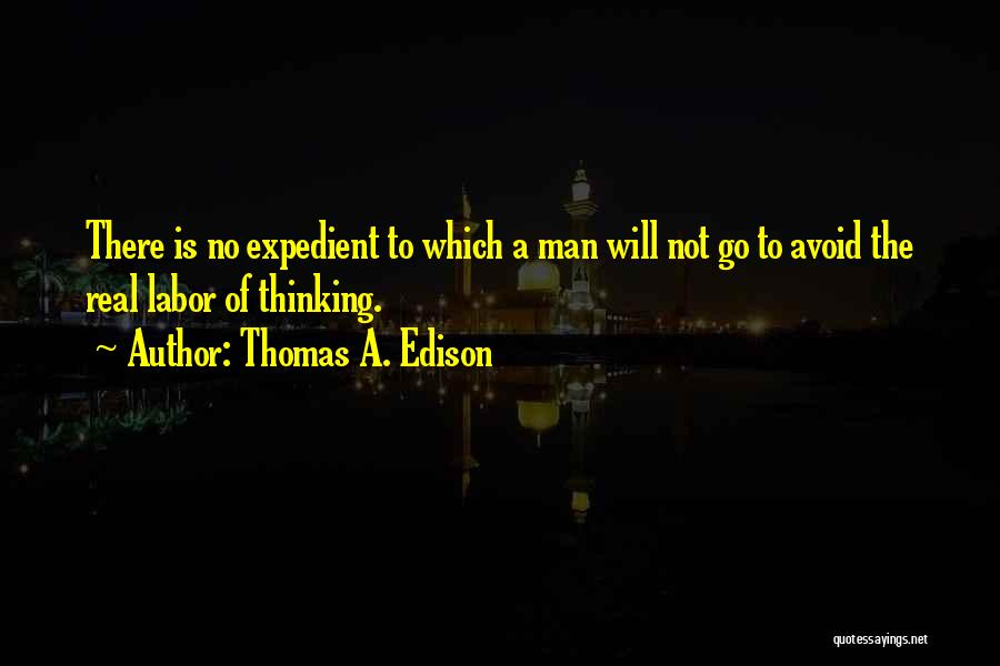 Expedient Quotes By Thomas A. Edison