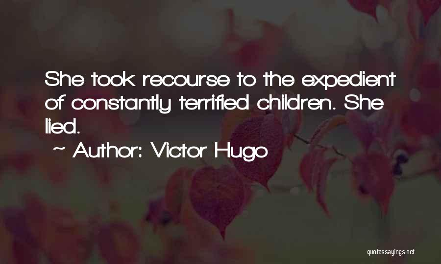 Expedient Quotes By Victor Hugo