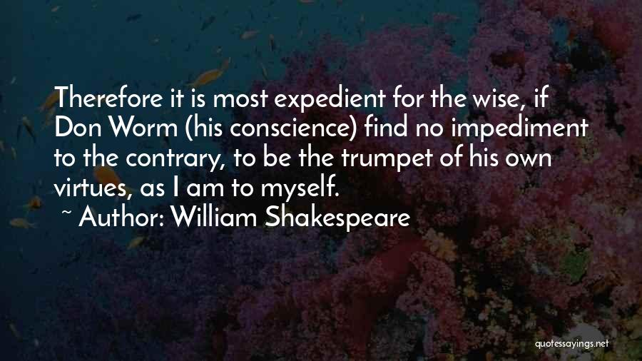Expedient Quotes By William Shakespeare