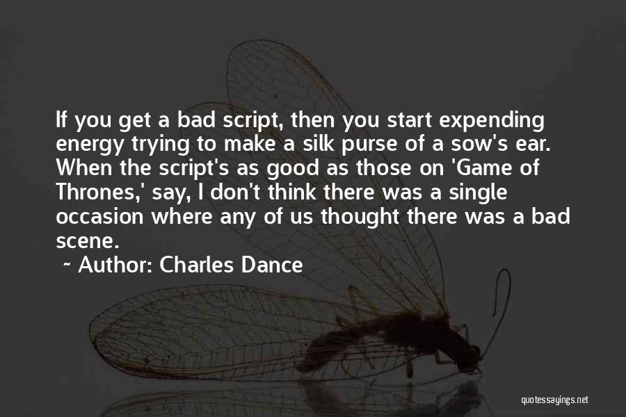 Expending Energy Quotes By Charles Dance