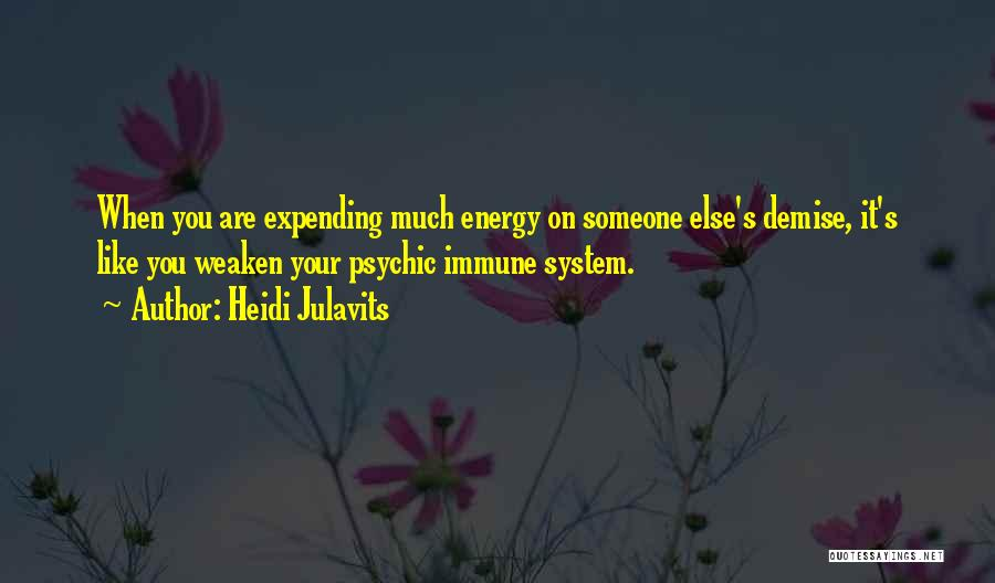 Expending Energy Quotes By Heidi Julavits