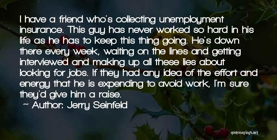Expending Energy Quotes By Jerry Seinfeld