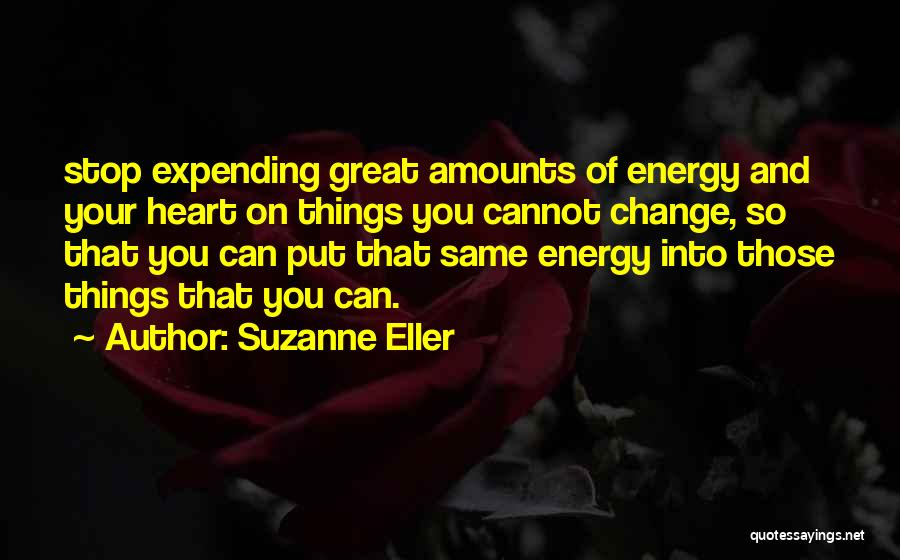 Expending Energy Quotes By Suzanne Eller
