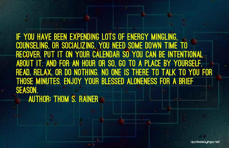 Expending Energy Quotes By Thom S. Rainer