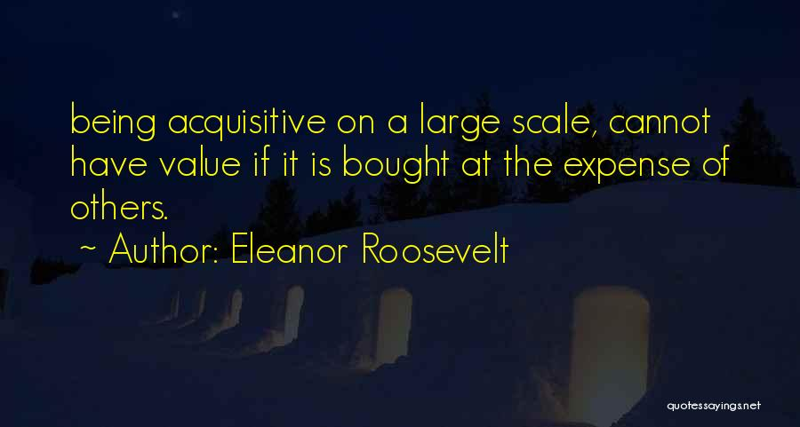 Expense Quotes By Eleanor Roosevelt