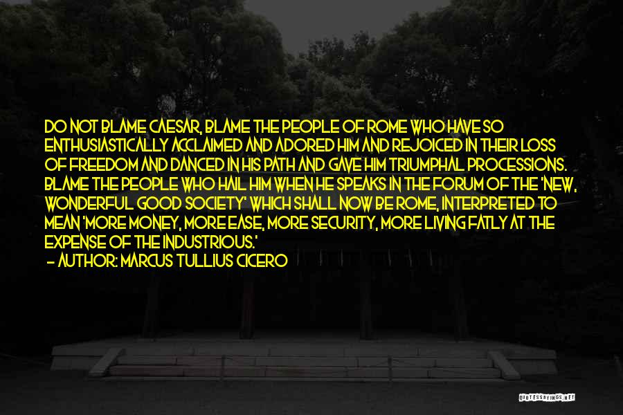 Expense Quotes By Marcus Tullius Cicero
