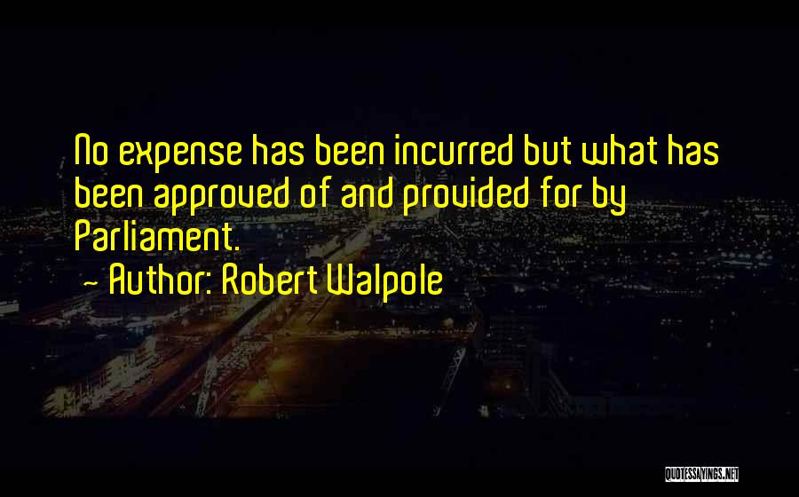 Expense Quotes By Robert Walpole
