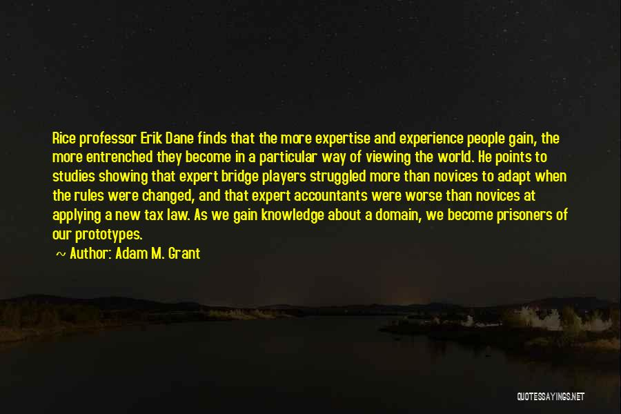 Experience Expertise Quotes By Adam M. Grant
