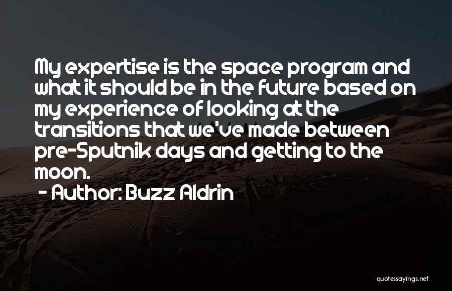 Experience Expertise Quotes By Buzz Aldrin