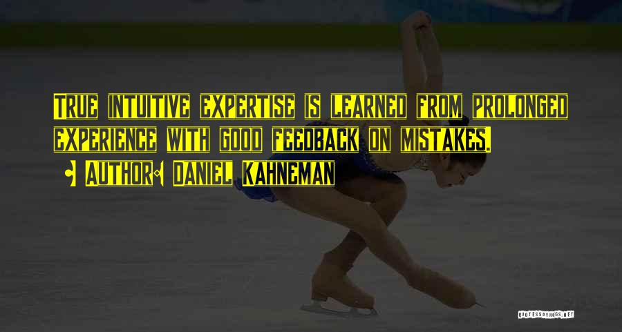 Experience Expertise Quotes By Daniel Kahneman