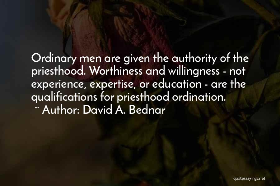 Experience Expertise Quotes By David A. Bednar
