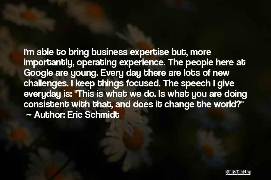 Experience Expertise Quotes By Eric Schmidt