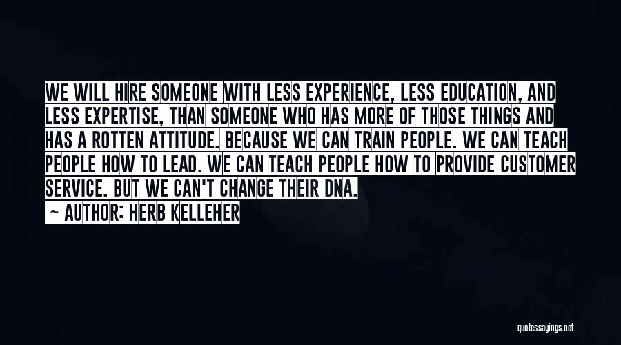 Experience Expertise Quotes By Herb Kelleher