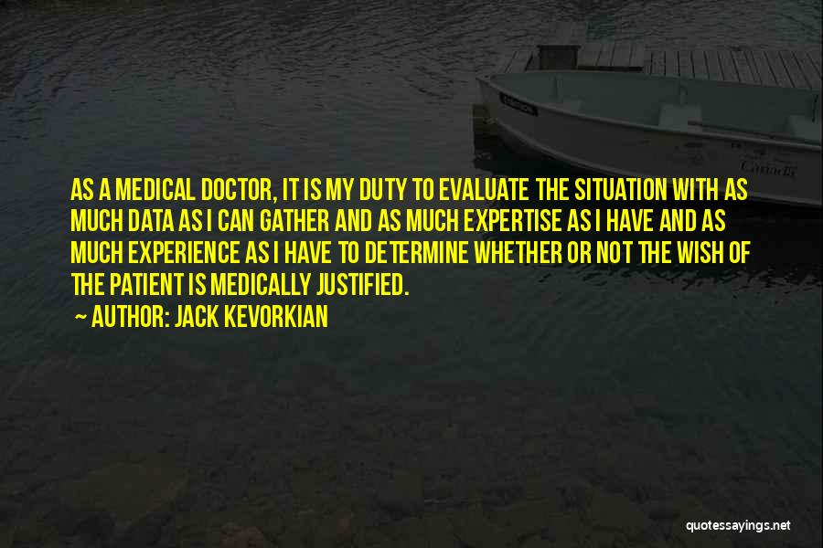 Experience Expertise Quotes By Jack Kevorkian