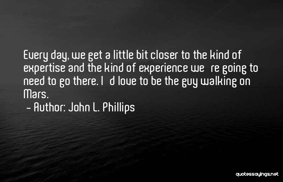 Experience Expertise Quotes By John L. Phillips